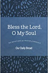 Bless the Lord, O My Soul: 365 Devotions for Prayer and Worship Kindle Edition