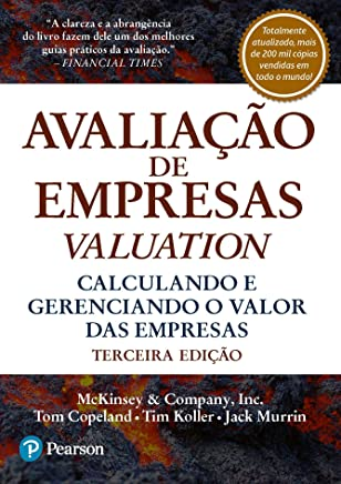 Avaliação de Empresas – Valuation: Calculando e Gerenciando o Valor das Empresas