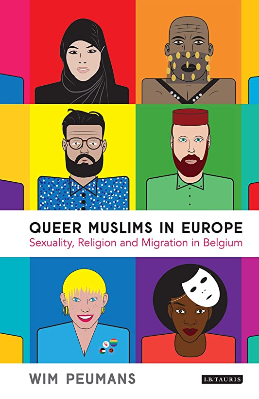 Queer Muslims in Europe: Sexuality, Religion and Migration in Belgium (Gender and Islam)
