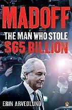 Madoff: The Man Who Stole $65 Billion (English Edition)