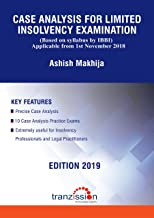 Case Analysis for Limited Insolvency Examination: Based on syllabus by IBBI applicable from 1st November, 2018