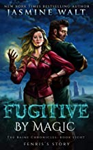 Fugitive by Magic: a New Adult Urban Fantasy (The Baine Chronicles Book 8)