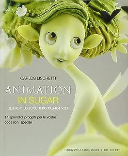 Animation in Sugar: Quando Lo Zucchero Prende Vita (Italian Edition)