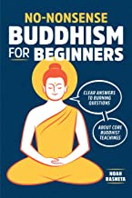 No-Nonsense Buddhism for Beginners: Clear Answers to Burning Questions About Core Buddhist Teachings