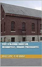 Fort Benjamin Harrison, Indianapolis, Indiana Photographs