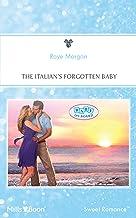 The Italian's Forgotten Baby (Baby on Board Book 27)