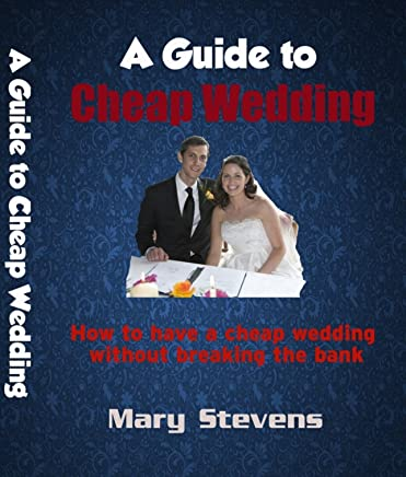 How To Have A Cheap Wedding.A Guide To Cheap Wedding How To Have A Cheap Wedding Without