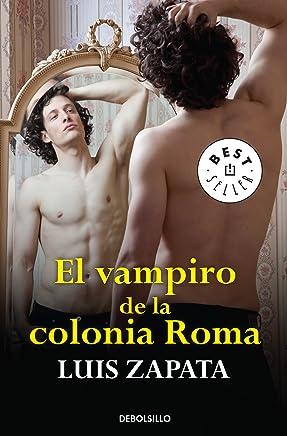 El vampiro de la colonia Roma / The vampire of the Roma...