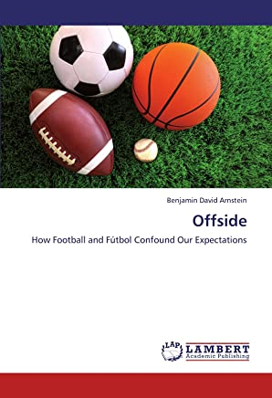 Offside: How Football and Fútbol Confound Our Expectations