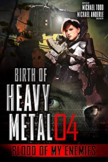 Blood Of My Enemies (Birth Of Heavy Metal Book 4)
