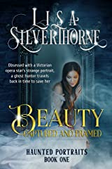 Beauty: Captured and Framed: A Paranormal Ghost Time-Travel Romance Novella (The Haunted Portrait Series Book 1) Kindle Edition