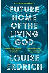 Future Home of the Living God Kindle Edition