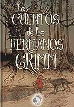 Los Cuentos de los Hermanos Grimm (Spanish Edition)