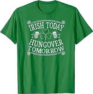 irish today hungover tomorrow st patricks party t-shirt