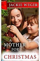 A Mother for Christmas Kindle Edition