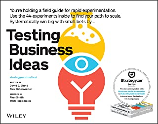 Testing Business Ideas: A Field Guide for Rapid Experimentat