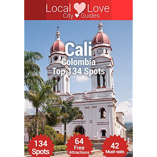 Cali Top 129 Spots: 2015 Travel Guide to Cali, Colombia (Local Love Colombia