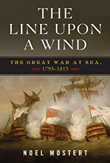 The Line Upon a Wind: The Great War at Sea, 1793-1815: The Great War 1763-1815