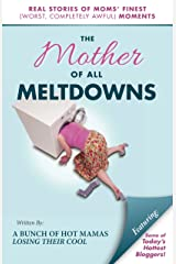 The Mother of All Meltdowns Kindle Edition