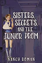 Sisters, Secrets, And The Junior Prom
