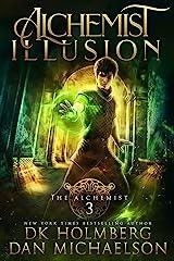 Alchemist Illusion (The Alchemist Book 3) Kindle Edition