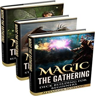 Magic the Gathering: 3 Manuscripts: Rules and Getting Started, Strategy Guide, Deck Building for Beginners