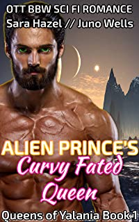 Alien Prince's Curvy Fated Queen: OTT BBW Sci Fi Romance (Queens of Yalania Book 1) (English Edition)