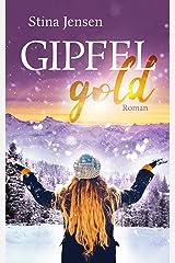 GIPFELgold: Liebesroman (GIPFELfarbe 2) Kindle Ausgabe