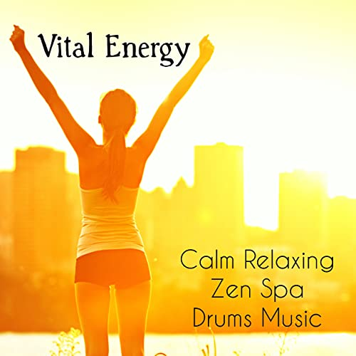 Vital Energy - Calm Relaxing Zen Spa Drums Music for Yoga ...