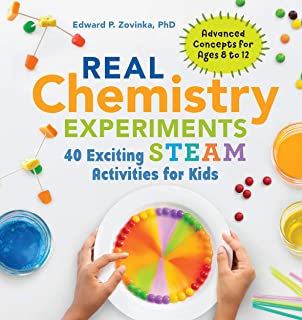 Real Chemistry Experiments: 40 Exciting STEAM Activities for Kids (Real Science Experiments for Kids) (English Edition)