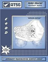 ATSG E4OD Ford Transmission Repair Manual (E4OD Solenoid Pack - E4OD Torque Converter - E4OD Pan - E4OD Rebuilt Kit - Best Repair Book Available!)