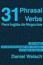 31 Phrasal Verbs para inglés de negocios: Los phrasal verbs que más se usan en los negocios internacionales (Phrasal Verbs...