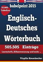 Babelpoint 2015 - Englisch-Deutsches Wörterbuch: 505.505 Einträge. Lautschrift, Silbentrennung und mehr (German Edition)