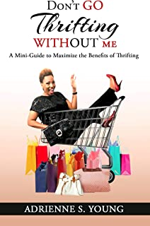 Don't Go Thrifting Without Me: A Mini Guide to Maximize the Benefits of Thrifting