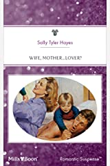 Wife, Mother...Lover? Kindle Edition