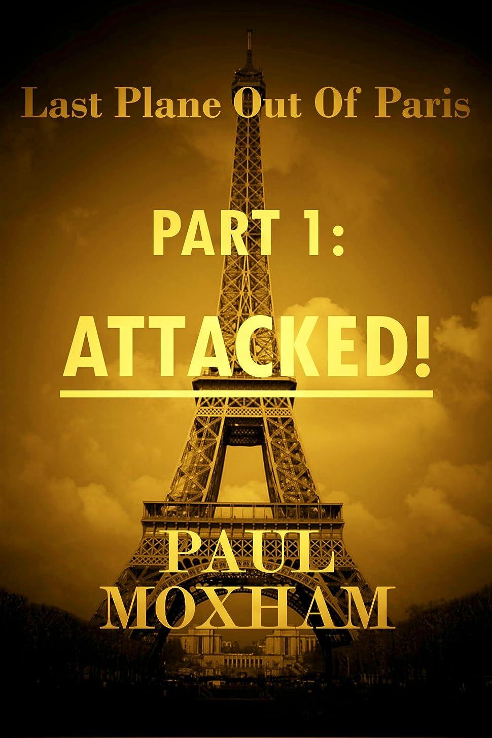 生産性泥沼発行するAttacked! (FREE YOUNG ADULT ACTION ADVENTURE) (Last Plane out of Paris Book 1) (English Edition)