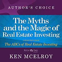 The Myths and the Magic: A Selection from Rich Dad Advisors: ABCs of Real Estate Investing