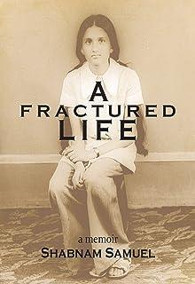 A Fractured Life: A Memoir