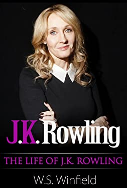 J.K. Rowling : The Life of J.K. Rowling