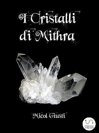 I cristalli di Mithra