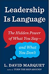 Leadership Is Language: The Hidden Power of What You Say and What You Don't Kindle Edition