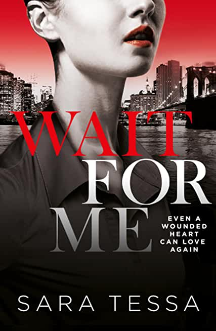 Wait for Me: A dark, addictive love story (English Edition)