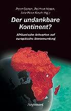 Der undankbare Kontinent?: Afrikanische Antworten auf europäische Bevormundung (Maulwürfe) (German Edition)