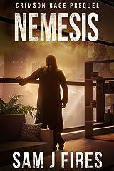 Nemesis: A Post-Apocalyptic Survival Series (Crimson Rage The Prequel) Kindle Edition