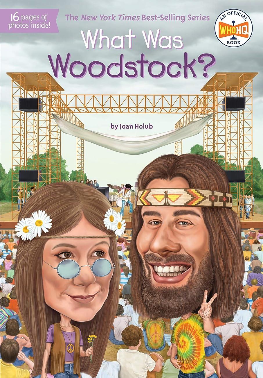 ページェント余韻幼児What Was Woodstock? (What Was?) (English Edition)