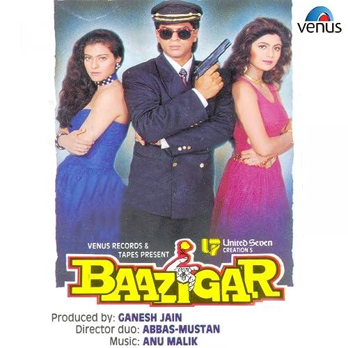 Amazon Com Baazigar O Baazigar Kumar Sanu Alka Yagnik Mp3 Downloads