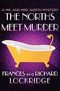 The Norths Meet Murder (The Mr. and Mrs. North Mysteries Book 1)