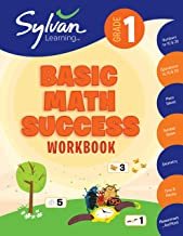 1st Grade Basic Math Success Workbook: Activities, Exercises, and Tips to Help Catch Up, Keep Up, and Get Ahead (Sylvan Math Workbooks)