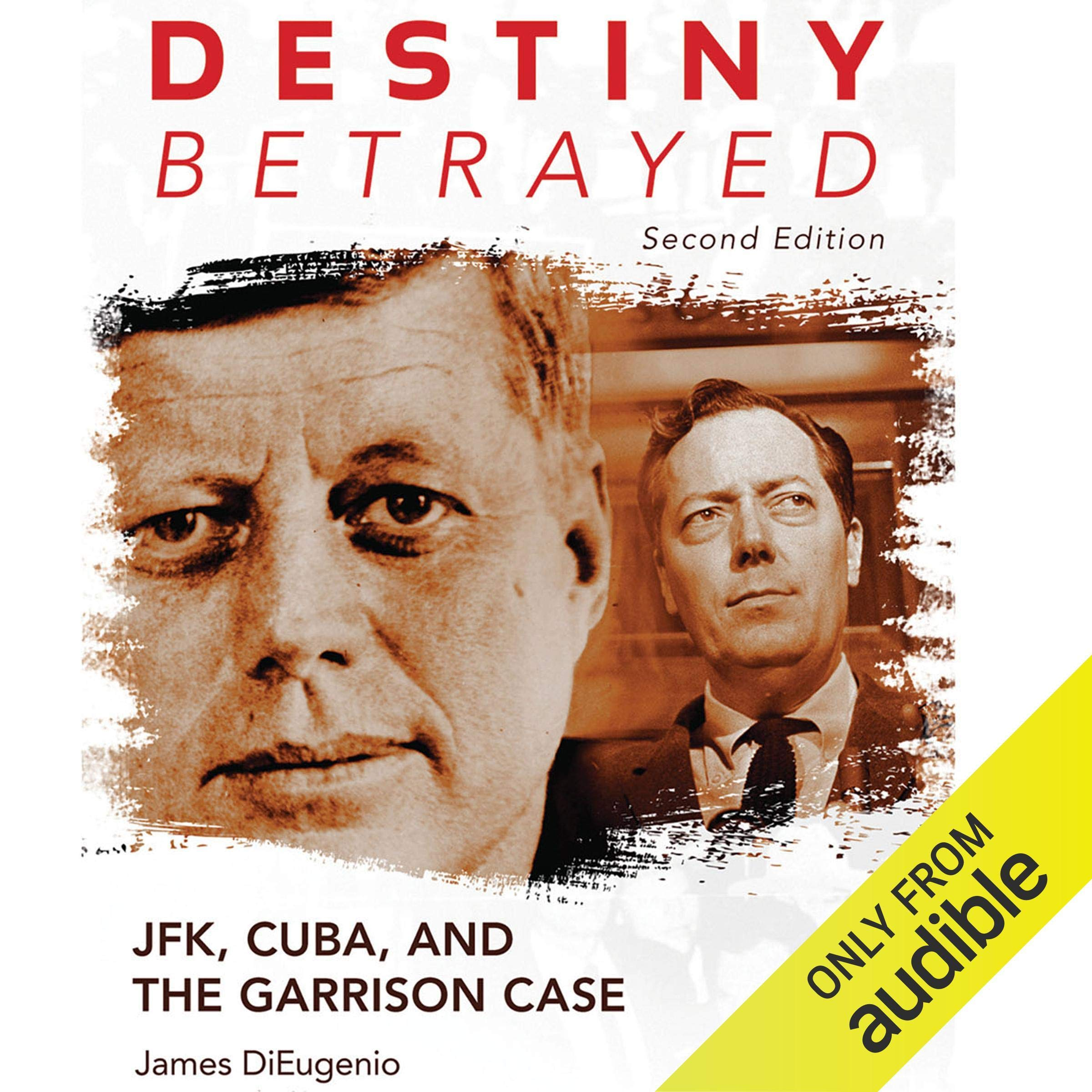 Image OfDestiny Betrayed, Second Edition: JFK, Cuba, And The Garrison Case