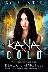 Kana Cold: The Reaping of the Black Grimoires: (Kana Cold Paranormal Thriller Series Book 1) Kindle Edition